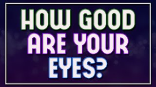 How Good Are Your Eyes? - 92% fail