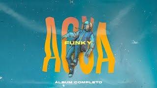 Funky - Agua (álbum completo)