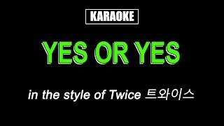 Karaoke 반주곡 - Twice 트와이스 - YES or YES
