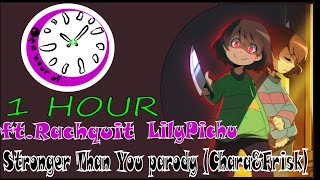 【undertale】 Stronger Than You parody (Chara&Frisk) ft. Rachquit 1 hour | One Hour of...