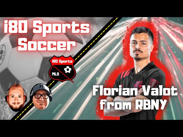 MLS- Talking with Florian Valot from RBNY