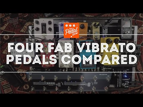Four Fabulous Vibrato Pedals Compared – What Can You Do With Them?