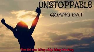 UNSTOPPABLE - QUANG ĐẠT IDOL ( Audio Lyric )