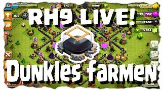 RH9 LIVE - DUNKLES FARMEN | Let´s Play COC | [German Deutsch]