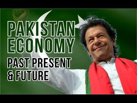 PAKISTAN ECONOMY : PAST, PRESENT AND FUTURE WITH AND AFTER CPEC