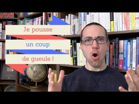 Je pousse un coup de gueule ! Apprendre le français