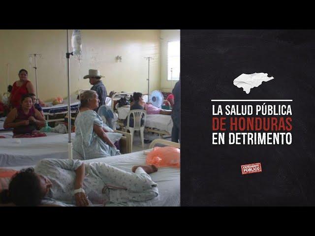 La salud pública de Honduras en detrimento