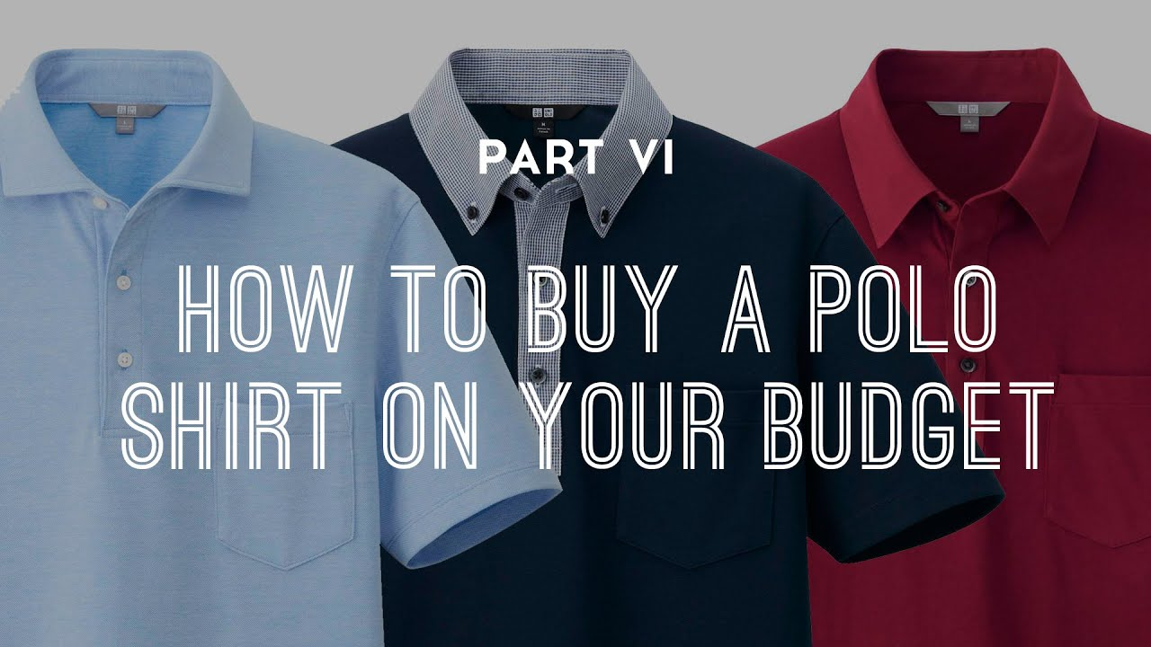 How To Buy A Polo Shirt On Your Budget Part 6 Youtube