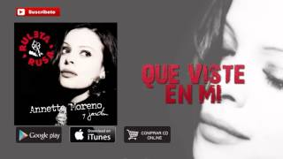 Annette Moreno - Que Viste En Mi (Audio)