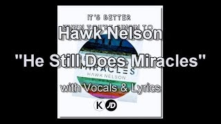 hawk nelson he still does miracles with vocals lyrics