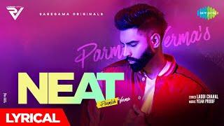 NEAT | Parmish Verma |  Lyrical | Yeah Proof | Laddi Chahal | New Punjabi Song 2021