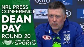 NRL Press Conference: Dean Pay - Round 20 | NRL on Nine