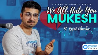 We all hate you Mukesh | Sit down comedy by Rajat Chauhan