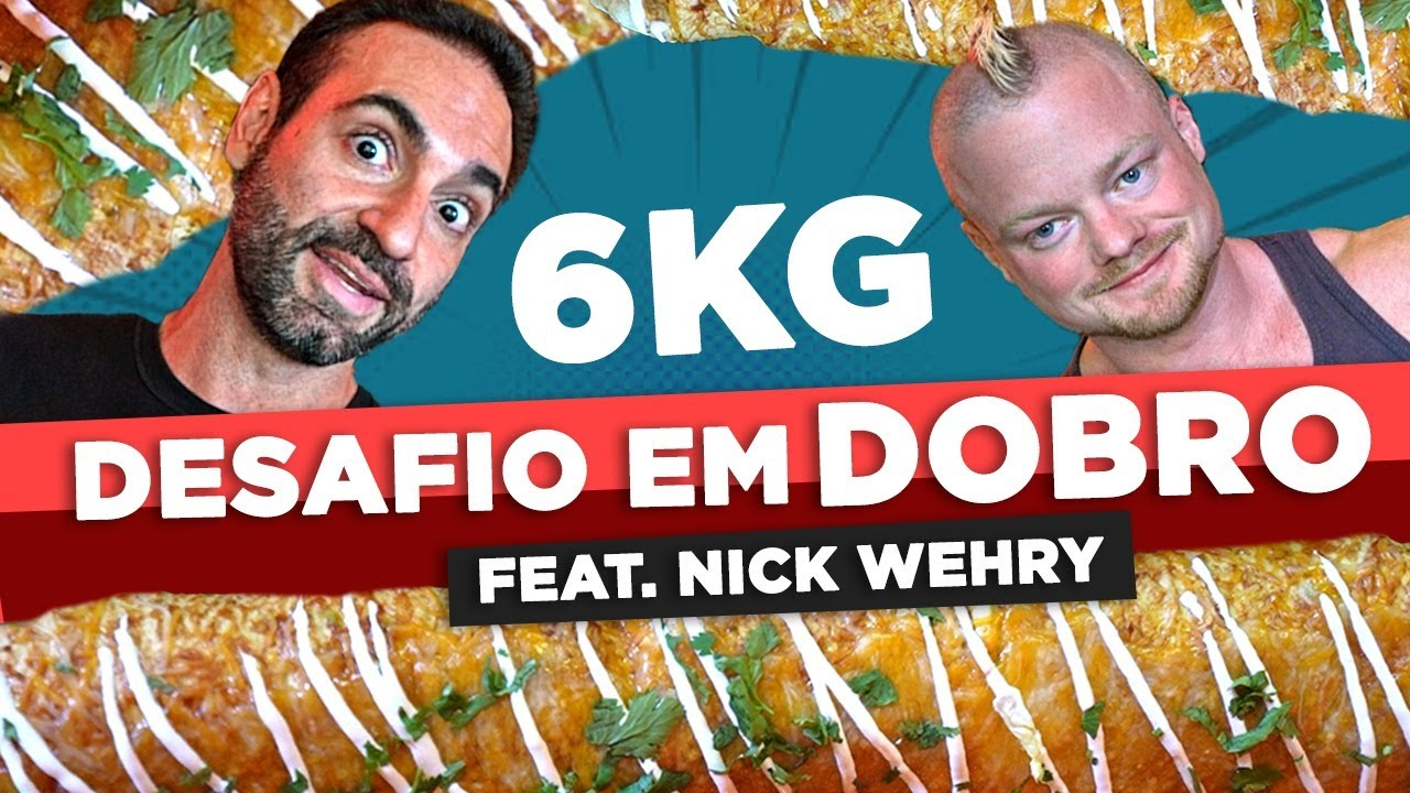 DESAFIO EM DOBRO!! 6KG DE BURRITO COM NICK WEHRY!