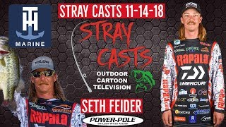 Stray Casts November 14, 2018 featuring Bassmaster Elite Series Pro Seth Feider