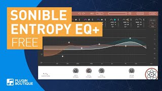 Free EQ VST Plugin | entropy:EQ+ by Sonible | Pushing the Boundaries of an EQ