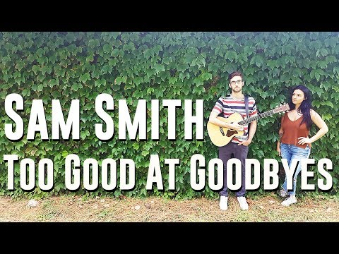 SAM SMITH - Too Good At Goodbyes COVER...