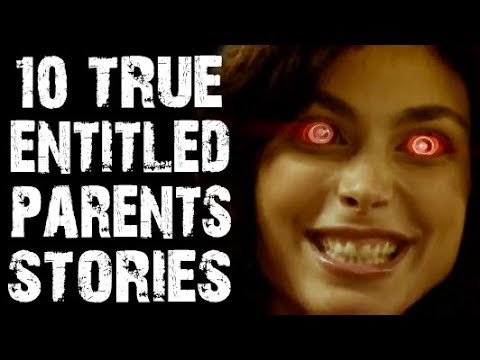 10 TRUE Disturbing Entitled Parents Horror Stories from Reddit | (Scary Stories)