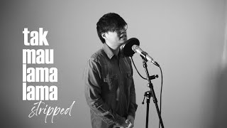 ECLAT - Tak Mau Lama-Lama (Stripped Ver. Original Song)