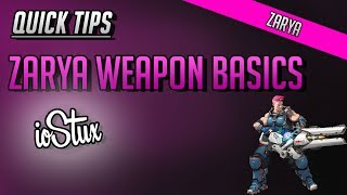 Overwatch Quick Tips! - Zarya Weapon Basics