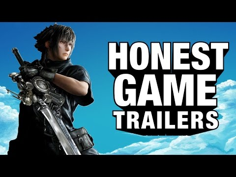 FINAL FANTASY XV (Honest Game Trailers)
