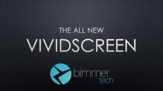 VividScreen - the Ultimate Upgrade for 1st Gen BMW iDrive