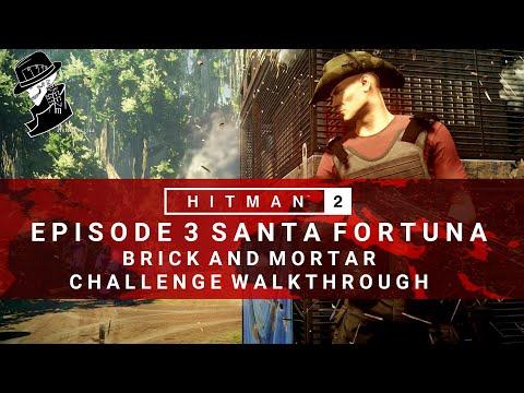 HITMAN 2 | Santa Fortuna | Brick And Mortar | Challenge/Feat | Walkthrough | Colombia
