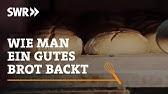 Handwerkskunst! Wie man ein echt gutes Brot backtSWR Fernsehen