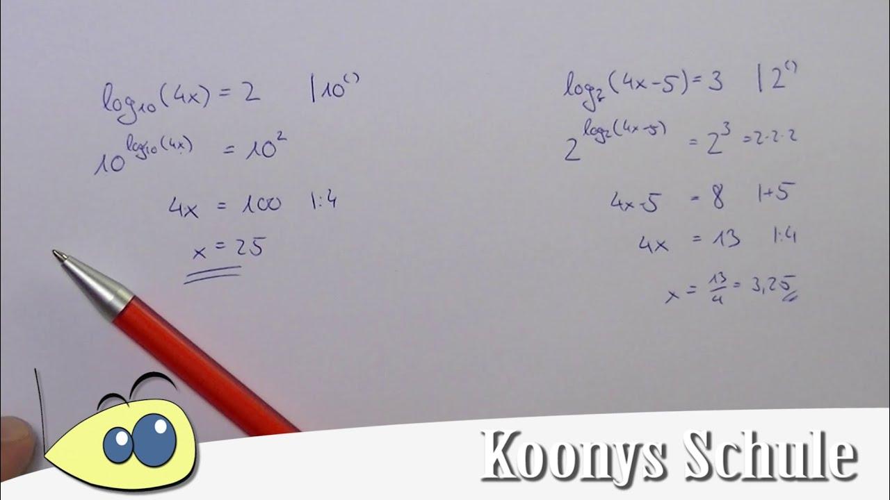 Logarithmengleichungen lösen, log(4x) = 2, log(4x-5) = 3, 2 kleine ...