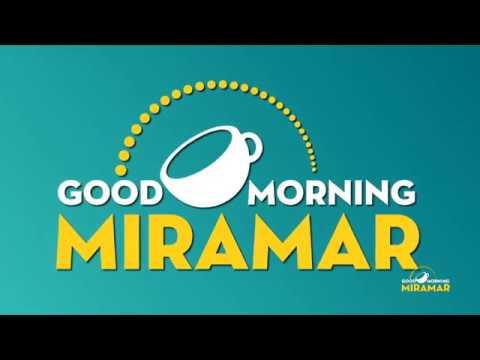 Good Morning Miramar | 02.15.18