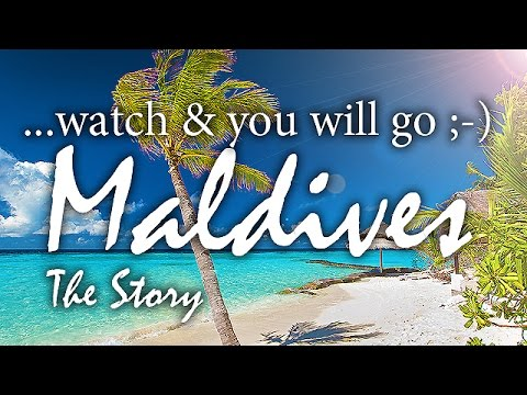...a perfect Holiday Story - MALDIVES - After watching you will go to Maldives :-) Malediven