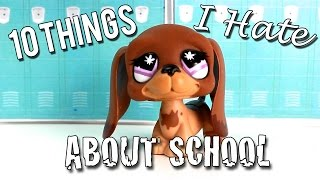 LPS: 10 Things I Hate About School