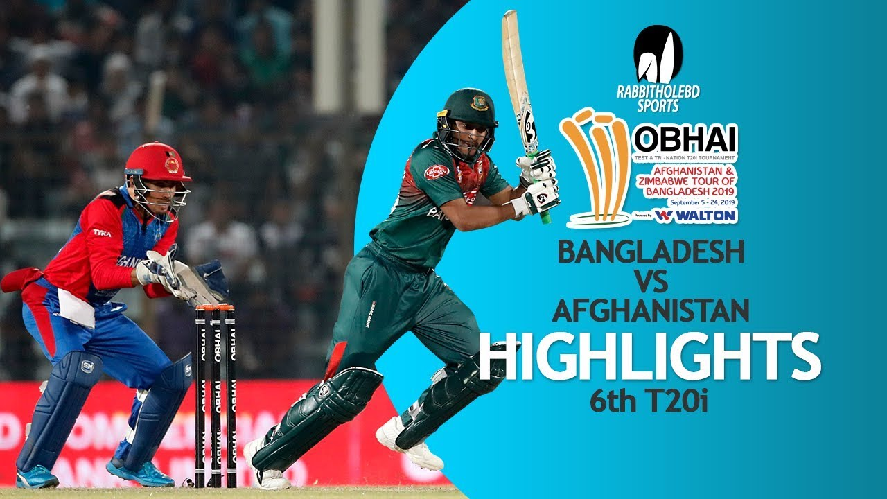 Download Highlights   Bangladesh vs Afghanistan   6th T20   Bangladesh Tri-Series 2019
