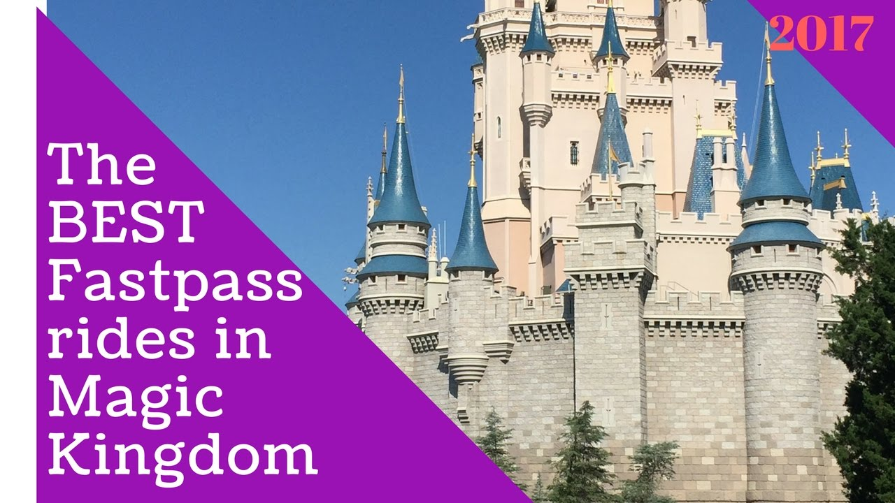 Best Fast Pass Choices For Magic Kingdom How To Walt Disney