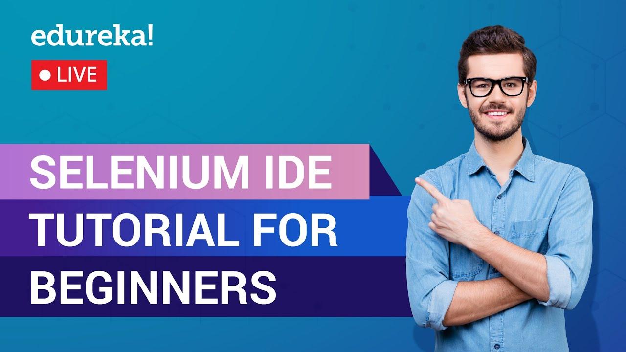 Selenium IDE Tutorial For Beginners   What Is Selenium IDE   Selenium Tutorial