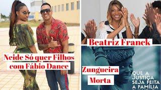 Neide Sofia so quer filhos com Fabio Dance, Beatriz Franck em Lítigios, Zungueiras deixou 3 filhos
