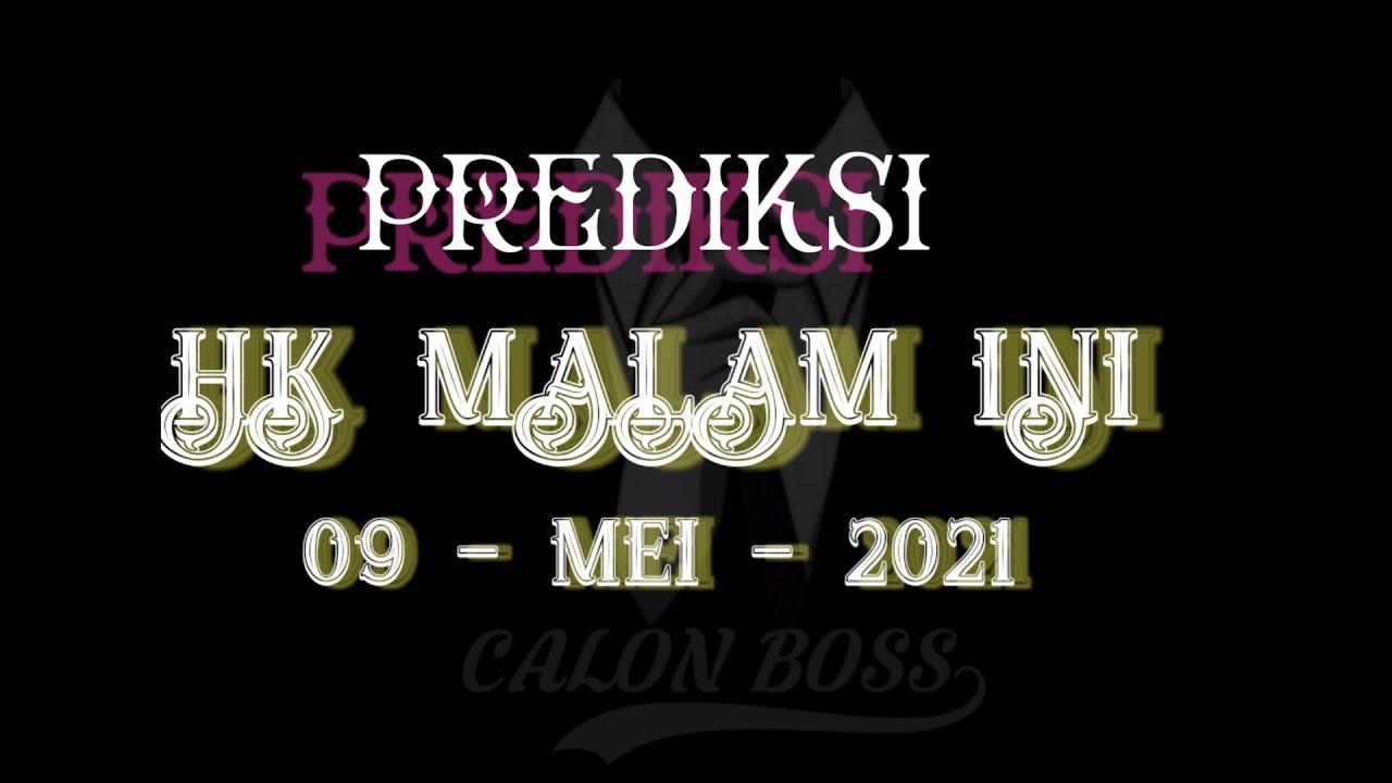 PREDIKSI HK MALAM INI √ 09 MEI 2021 √ RUMUS BARU #CALONBOSS #HKMALAMINI #ANGKAJITU