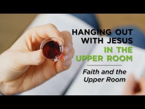 Faith and the Upper Room