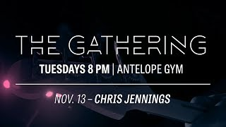 The Gathering With Chris Jenings Nov 13th 2018