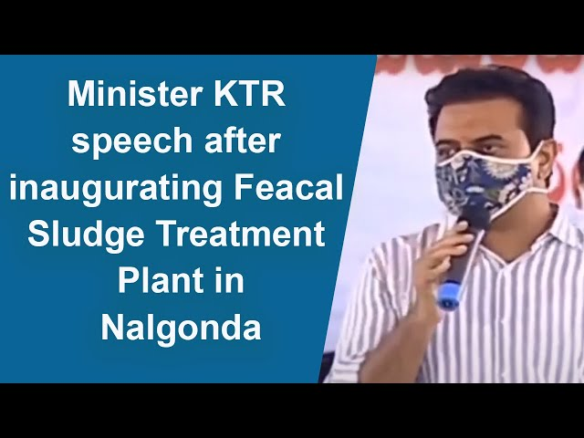 Minister KTR speech after inaugurating Feacal Sludge Treatment Plant in Nalgonda