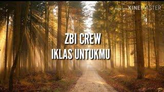 Zbi Crew - Iklas Untuk Mu ( Lirik )