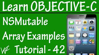 Free Objective C Programming Tutorial for Beginners 42 - NSMutableArray in Objective C