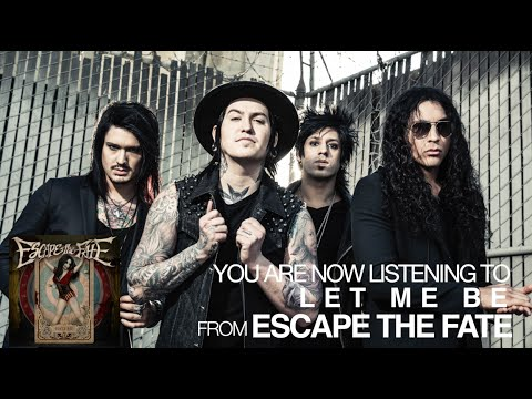 Escape the Fate - Let Me Be (Audio Stream)