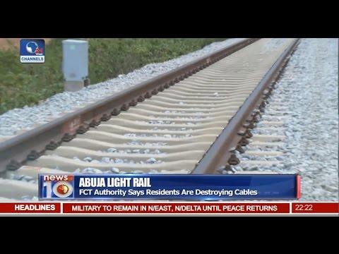News@10: FCT Authority Says Residents Are Destroying Light Rail Cables 03/09/16 Pt 2