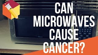 Can microwaves cause cancer?