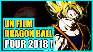 L'ANNONCE D'UN NOUVEAU FILM DRAGON BALL POUR 2018 ! - DBREACT #16