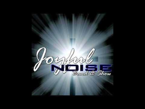 Joyful Noise- Tell Em