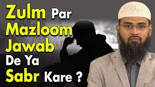 Kisi Par Agar Koi Zulm Kare To Woh Kya Kare Jawab De Ya Sabr Kare By @Adv. Faiz Syed