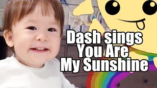 baby dash sings you are my sunshine 1yr 6m