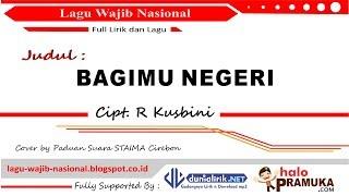 BAGIMU NEGERI /Padamu Negeri -Lirik (Lagu Wajib Nasional) Mp3